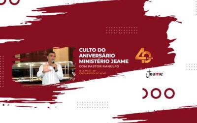 Culto de celebração pelos 40 anos do Ministério JEAME